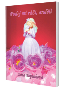 kniha Podej mi růži, anděli
