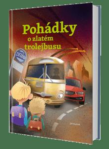 kniha Pohádky o zlatém trolejbusu